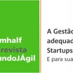 <!--:pt-->A Gestão Ágil é Adequada para Startups? E para sua Empresa?<!--:-->