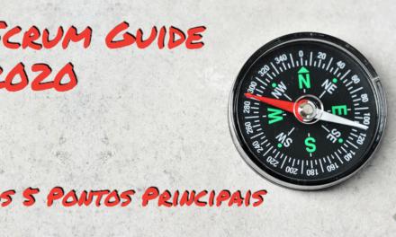 O que mudou no Scrum? Scrum Guide 2020 – 5 Pontos Principais